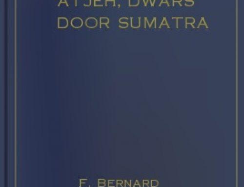 Van batavia naar atjeh. Dwars door Sumatra – F. Bernard