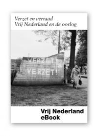 verzet-en-verraad-vrij-nederland-en-oorlog